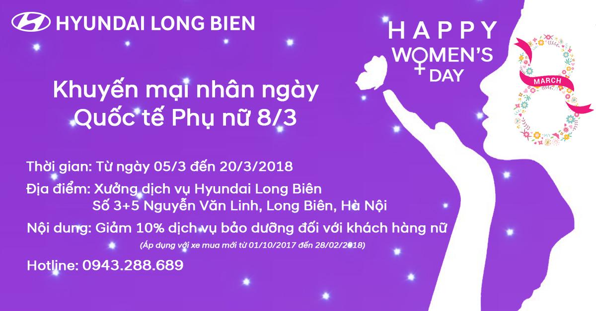 Hyundai Long Biên - Khuyến mại nhân ngày Quốc tế phụ nữ 8/3