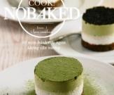Ready To Cook: NO BAKED (40 Món Bánh Cực Ngon Không Cần Nướng)